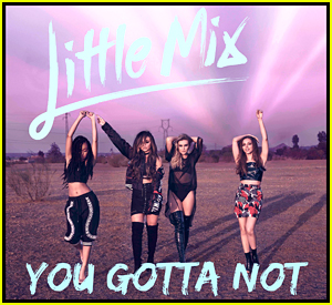 Little Mix Debut 'You Gotta Not' From 'Glory Days' - Download Now!